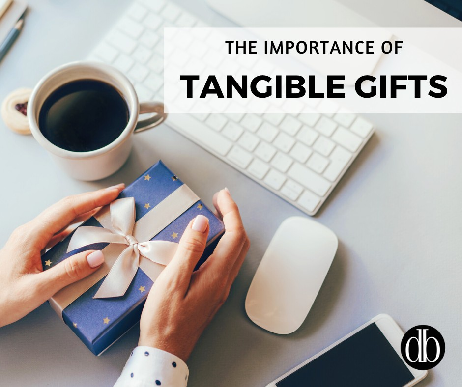 The Importance of Tangible Gifts in a COVID-19 World